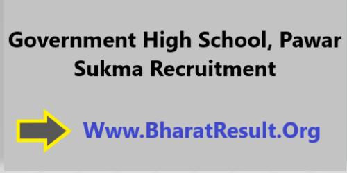 Government High School, Pawar Sukma Recruitment 2020 Apply Offline 13 Posts