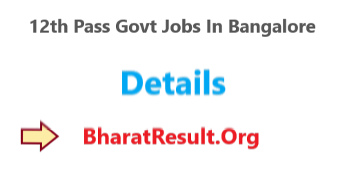 12th Pass Govt Jobs In Bangalore 2020 : 1565 Vacancies