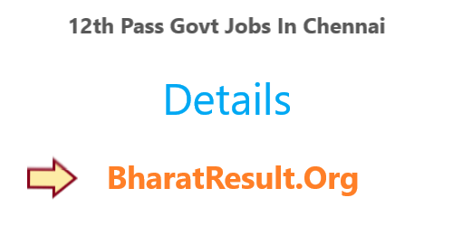 12th Pass Govt Jobs In Chennai 2020 : 1594 Vacancies