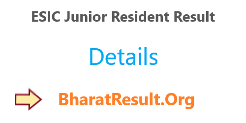 ESIC Junior Resident Result 2020 : Download Now