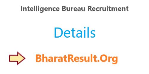 Intelligence Bureau Recruitment 2020 : 101 Posts