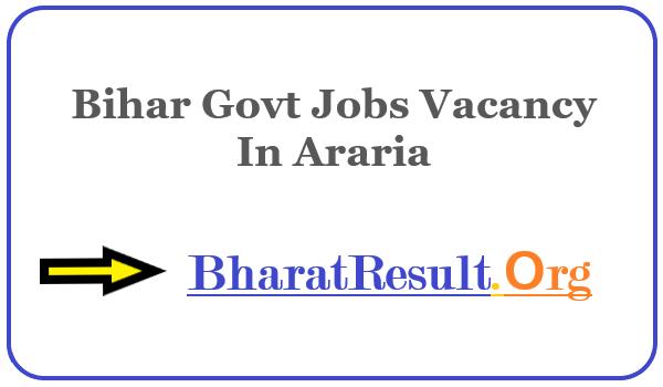 Latest Bihar Govt Jobs Vacancy In Araria | Apply Online Bihar Job