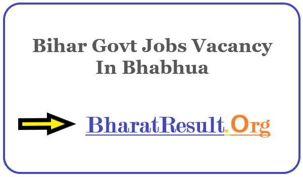Latest Bihar Govt Jobs Vacancy In Bhabhua | Apply Online Bihar Job