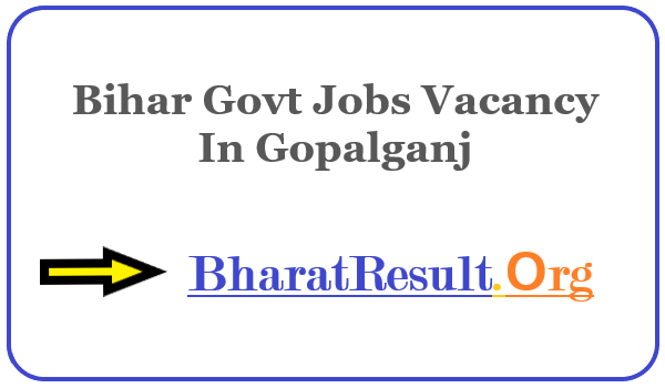 Latest Bihar Govt Jobs Vacancy In Gopalganj | Apply Online Bihar Job