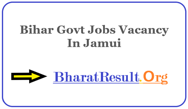 Latest Bihar Govt Jobs Vacancy In Jamui | Apply Online Bihar Job