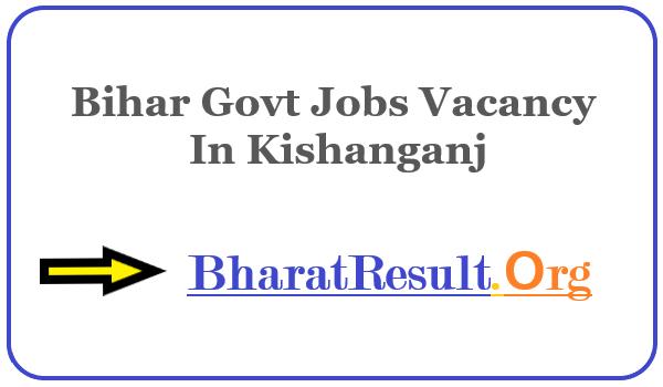 Latest Bihar Govt Jobs Vacancy In Kishanganj | Apply Online Bihar Job