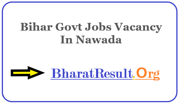 Latest Bihar Govt Jobs Vacancy In Nawada | Apply Online Bihar Job