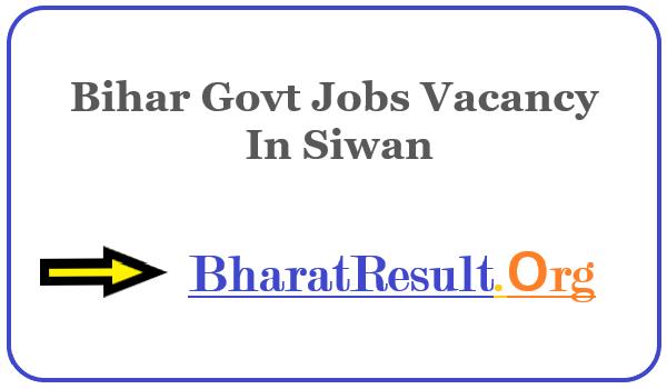 Latest Bihar Govt Jobs Vacancy In Siwan | Apply Online Bihar Job