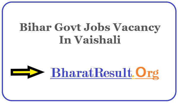Latest Bihar Govt Jobs Vacancy In Vaishali | Apply Online Bihar Job