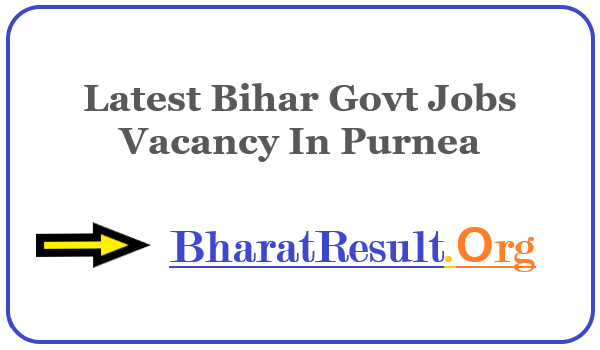 Latest Bihar Govt Jobs Vacancy In Purnea | Apply Online Bihar Job