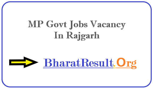 Latest MP Govt Jobs Vacancy In Rajgarh | Apply Online MP Job
