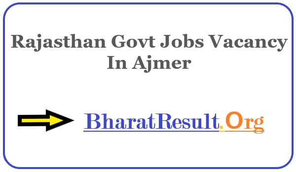 Latest Rajasthan Govt Jobs Vacancy In Ajmer | Apply Online Rajasthan Job
