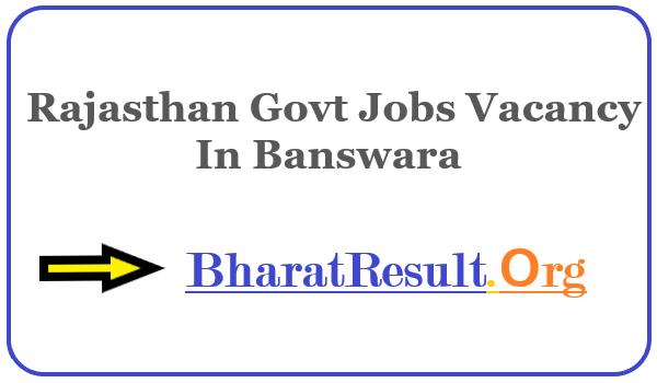 Latest Rajasthan Govt Jobs Vacancy In Banswara    Apply Online Rajasthan Job