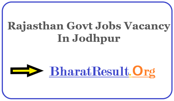 Latest Rajasthan Govt Jobs Vacancy In Jodhpur  | Apply Online Rajasthan Job