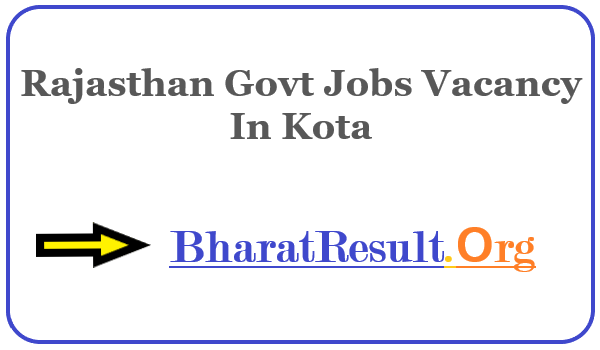 Latest Rajasthan Govt Jobs Vacancy In Kota | Apply Online Rajasthan Job