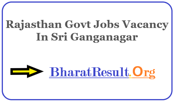 Latest Rajasthan Govt Jobs Vacancy In Sri Ganganagar | Apply Online Rajasthan Job