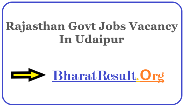 Latest Rajasthan Govt Jobs Vacancy In Udaipur | Apply Online Rajasthan Job